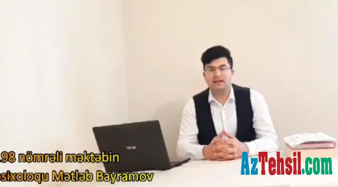"""Məktəb psixoloqundan tövsiyələr"""": XIII videoçarx"""