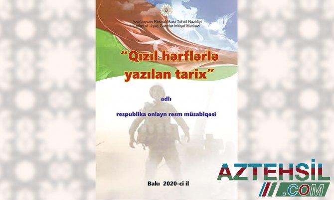 """""""Qızıl hərflərlə yazılan tarix!"""" respublika onlayn rəsm müsabiqəsinə start verilib"""
