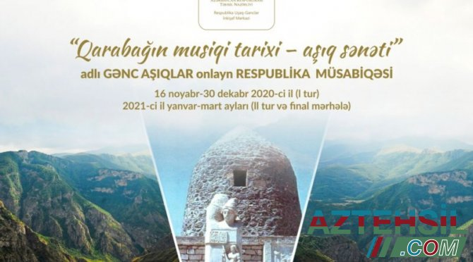 """""""Qarabağın musiqi tarixi – aşıq sənəti"""" onlayn respublika müsabiqəsi keçirilir"""