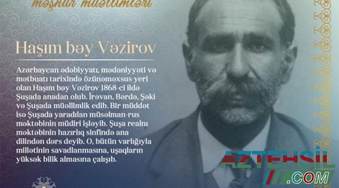 """""""Qarabağın məşhur müəllimləri"""" layihəsi davam edir – Haşım bəy Vəzirov"""