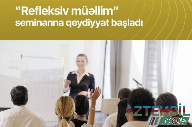"""Təhsil İnstitutu """"Refleksiv müəllim"""" seminarı təşkil edəcək"""